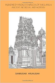 Hundred Hindu Temples of Sri Lanka Sanmugam Arumugam