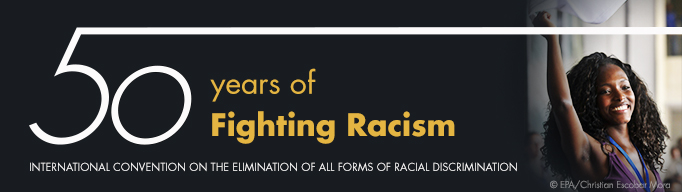 50th Anniversary of the International Convention on the Elimination of All Forms of Racial Discrimination